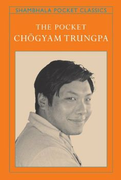 The Pocket Chogyam Trungpa (Shambhala Pocket Classics) by Chogyam Trungpa. $5.35. Author: Chogyam Trungpa. 160 pages. Publisher: Shambhala Publications (September 28, 2010)
