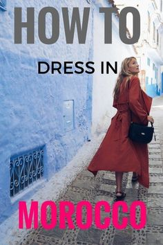 How to Dress in Morocco in a Way That is Stylish AND Appropriate. This all blue town Chefchaouen will blow you away with it's charm! I am obsessed. In this post I share how to dress in Morocco.