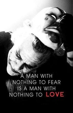 A man with nothing to fear is a man with nothing to love - Tap to seee more of the best of Joker quotes! Great Quotes, Me Quotes, Motivational Quotes, Inspirational Quotes, Best Joker Quotes, Badass Quotes, Batman Quotes, Joker Frases, Heath Ledger Joker