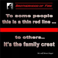 A thin Red line is the fire equivalent to the law enforcement thin blue line. It means to remember the fallen of a line of duty death...