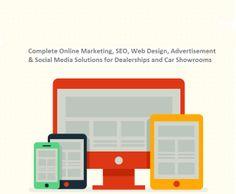Complete Online Marketing, SEO, Social Media, Advertisement & Web Design Solutions for Dealerships & Showrooms