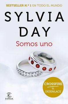 """""""Somos uno (Crossfire V)"""", de Sylvia Day. El esperado desenlace de la serie «Crossfire» de Sylvia Day, una de las reinas indiscutibles de la romántica de alto voltaje."""