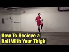 Soccer Ball Control - Receive with your thigh