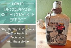 This post teaches you how to decoupage with crackle finish on glass bottle with the use of napkins, decoupage glue, crackle glue, acrylic paints and varnish