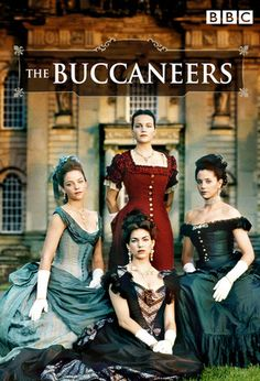 """The Buccaneers (1995)  Because of their """"new money"""" background, four American girls have difficulty breaking into the upper-crust society of New York. Laura Testvalley, the governess of one of the girls, suggests a London season and thus the young women set sail for England and the unsuspecting English aristocracy. In England, all the girls soon find eligible husbands and the youngest girl, Nan, seems to land the best husband of them all."""