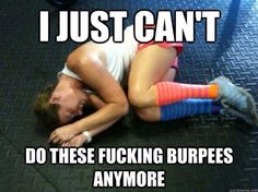 Seriously, this is me.  haha funny memes for girls who love crossfit and working out