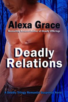 Deadly Relations book of Deadly Trilogy by Alexa Grace. I was very pleasantly surprised by this trilogy. Indie Books, Mystery Thriller, Romance Novels, Bestselling Author, Romantic, Kindle, Reading, Amazon, Store
