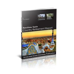 BARCELONA, SPAIN: This report shows that a couple could retire to Barcelona, Spain, one of the Continent's most appealing lifestyle options right now, on a budget of as little as 1,700 euro per month, including rent. Barcelona is the economic, cultural, and administrative capital of Catalonia, situated in the northeast of Spain, on the shores of the Mediterranean Sea. | PRICE: US$9.95 | ADD TO CART: http://www.liveandinvestoverseas.com/cmd.php?ad=748616 |