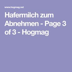 Hafermilch zum Abnehmen - Page 3 of 3 - Hogmag Stevia, Aloe Vera, Diabetes, Food And Drink, Low Carb, Health, Fitness, Food Items, Milk