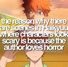 que curioso :v la razón  porque en algunas escena de haikyuu los personajes parece aterradores es por que al mangaka le gusta el horror