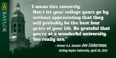 Parting words from former U.S. Senator Joe Lieberman during his visit to Baylor.