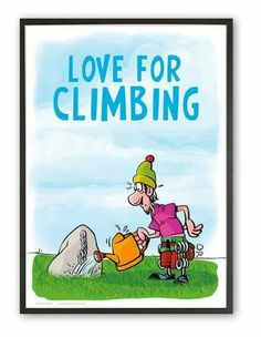 Love for climbing, petit rocher deviendra grand! Dessin escalade, draw