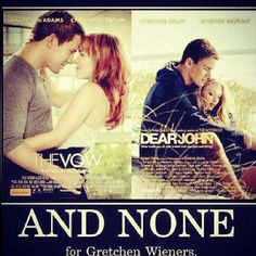 Channing for everyone...but none for Gretchen Wieners