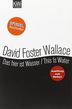 Das hier ist Wasser / This is Water: Anstiftung zum Denken Zweisprachige Ausgabe (Engl. / Dt.) (KiWi)