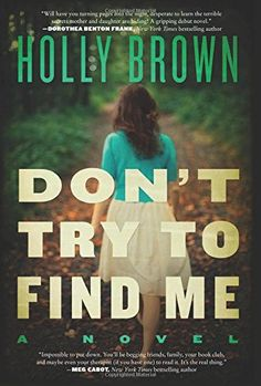 Don't Try To Find Me: A Novel by Holly Brown http://www.amazon.com/dp/0062305840/ref=cm_sw_r_pi_dp_Tl4iub10NNK3B