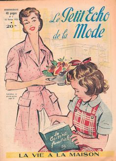 The lovely February 1953 cover of Le Petit Echo de la Mode magazine.  #littlehomemaker