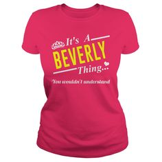 (Tshirt Amazing Discount) Its a BEVERLY thing  Top Shirt design  Its a BEVERLY thing! You wouldnt understand  Tshirt Guys Lady Hodie  SHARE and Get Discount Today Order now before we SELL OUT Today  Camping 0399 cool name shirt a beverly thing amazing its a