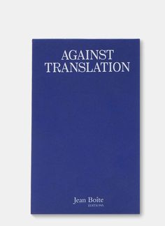 """Kenneth Goldsmith, Against Translation 