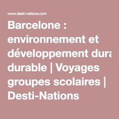 Barcelone : environnement et développement durable | Voyages groupes scolaires | Desti-Nations