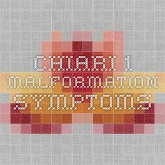 Chiari 1 Malformation  -  Symptoms
