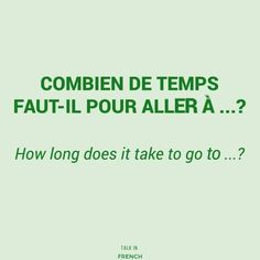 277 vind-ik-leuks, 3 reacties - Talk in French (@talkinfrench) op Instagram: '#FrenchPhrase of the week: Combien de temps faut-il pour aller à ...? - How long does it take to go…'