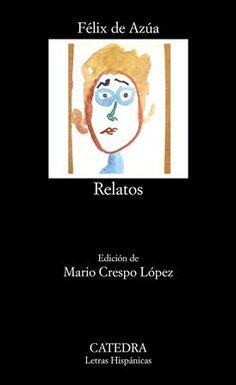 Relatos / Félix de Azúa ; edición de Mario Crespo López ; prólogo de Félix de Azúa - Madrid : Cátedra, 2016