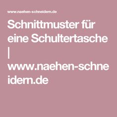 Schnittmuster für eine Schultertasche   www.naehen-schneidern.de