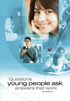 Questions Young People Ask - Answers That Work, Volume 2  To get your free copy, go to  JW.org