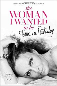 The Woman I Wanted to Be: Diane von Furstenberg