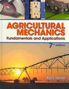 This trusted text provides a thorough introduction to agricultural mechanics, covering fundamental mechanical and engineering theory, common tools and materials, and a wide range of practical applicat