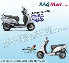 Best mileage Scooter  Read more: http://www.sagmart.com/news/Automobiles/which-should-we-buy-activa-i-or-hero-maestro