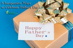 8 Inexpensive Ways to Celebrate Father's Day :: Mint.com/blog