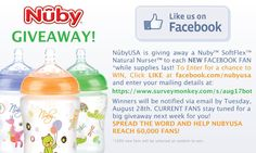 Nuby Bottle Giveaway! NEW Fans - For a chance to WIN, Click LIKE at www.facebook.com/nubyusa and enter your info at: http://www.surveymonkey.com/s/​aug17bot   Winners will be notified via email by 8/28/12. CURRENT Fans - Stay tuned for a BIG giveaway next week for you! Share this photo & Spread the word to help NubyUSA reach 60,000 fans! Thanks! Nuby_Vanessa