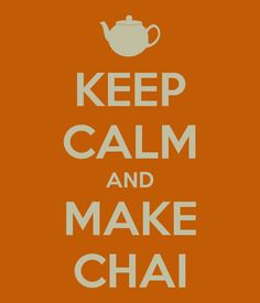 chai :) YES PLEASE ~