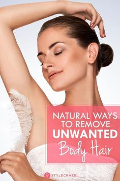 These 5 Natural Ways Can Help You Reduce And Remove Unwanted Body Hair #UnwantedHairRemovalFromFace #FacialHairRemoval #HowToRemoveBodyHair #HairRemovalMachine Permanent Facial Hair Removal, Chin Hair Removal, Upper Lip Hair Removal, Underarm Hair Removal, Electrolysis Hair Removal, Remove Unwanted Facial Hair, Unwanted Hair, Best Hair Removal Products, Hair Removal Methods