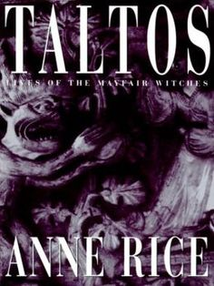 Taltos: Lives of the Mayfair Witches Series, Book 3