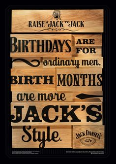 The Print Ad titled Birthdays was done by Arnold Furnace Sydney advertising agency for product: Jack Daniel's Whisky (brand: Jack Daniel's) in Australia.
