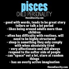 Pisces Child Personality....pretty much carries over to adult too lets be real lol