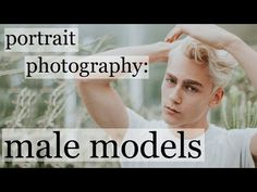 HOW TO PHOTOGRAPH GUYS   50mm natural light working with male model photography with SEAN SWANSON - YouTube