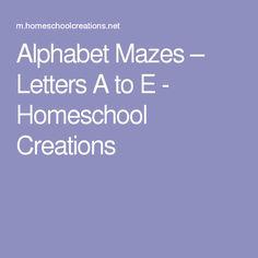 Alphabet Mazes – Letters A to E - Homeschool Creations