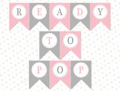 Ready to Pop banner Pink INSTANT DOWNLOAD by PeachPuffDesigns