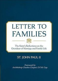 Letter TO Families THE Saint'S Reflections ON THE Grandeur OF Marriage AND Fami | eBay