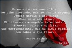 """""""Alma Exposta"""": Me Encante by Pablo Neruda (Foto Poema)"""