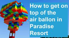 Pixel Gun 3D - how to get on top of the air balloon in Paradise Resort