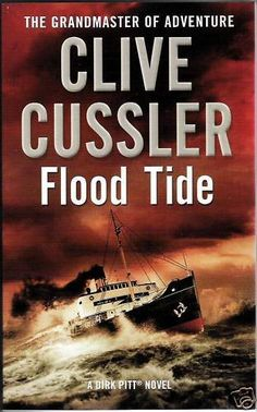 flood tide by clive cussler. must read I Love Books, Good Books, Books To Read, I Love Reading, Reading Room, Clive Cussler Books, Adventure Novels, The Grandmaster, Romance Books