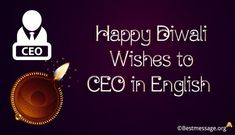Happy Diwali wishes 2019 to share greetings messages with your CEO. Newest Diwali messages to CEO, managers from employees for a wonderful festival. Diwali Wishes Messages, Diwali Message, Diwali Greeting Cards, Diwali Greetings, Diwali Quotes, Diwali Images, Wishes For You