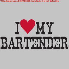 http://www.roadkilltshirts.com/I-LOVE-MY-BARTENDER-T-SHIRT-P10813.aspx