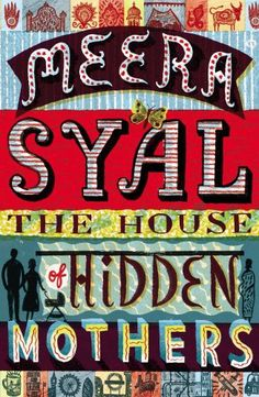 The House of Hidden Mothers by Meera Syal review: http://wp.me/p5l5eh-Dw