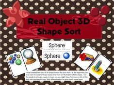 KindergartenWorks :: 10 Activities for Describing 3D Shapes in Kindergarten (K.G.3) - This free download includes picture cards of real world objects that students can sort into shape groupings. Works great for categorizing and explaining why and what features the objects all have in common.