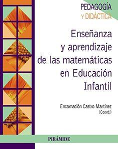Enseñanza y aprendizaje de las matemáticas en educación infantil / coordinadores, Encarnación Castro Martínez, Enrique Castro Martínez. Pirámide, 2016